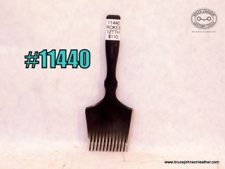 11440 – Amy Roke #9 12 tooth pricking iron – $110.00