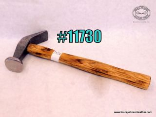 11730 – unmarked cobbler hammer, 17 ounces – $50.00.