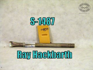 S-1487 – Ray Hackbarth smooth shader #466 C, 3-8X 1-8 inch – $40.00