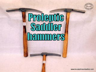 New and unused Proleptic saddler tack hammers with smooth crosspeen -tight heads and treated handles – several available – $45.00